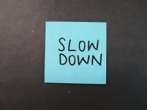 for speakers, slow down